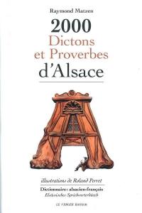 2000 Dictons et Proverbes d'Alsace Raymond Matzen