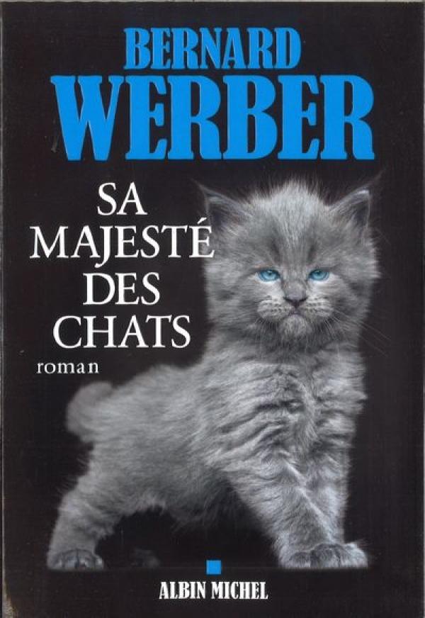 Sa majeste des chats Bernard Werber