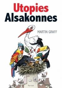 Utopies Alsakonnes - Martin Graff